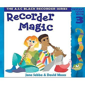 Magic nagrywarka: Flet prosty: nauczyciel książki Bk. 3 (Magic nagrywarka)