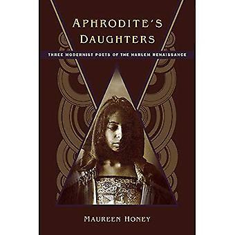 Aphrodites Töchter: drei modernistischen Dichter der Harlem Renaissance
