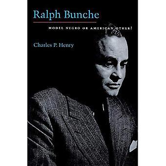 Ralph Bunche: Malli Negro tai Amerikan muut?