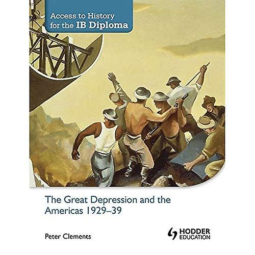 The Great Depression and the Americas 1929-39 (Access to History for the IB Diploma)