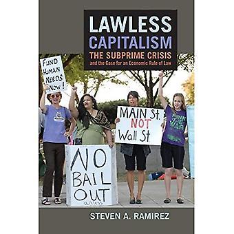 Capitalismo sin ley: La Crisis Subprime y el caso de una regla económica de la ley