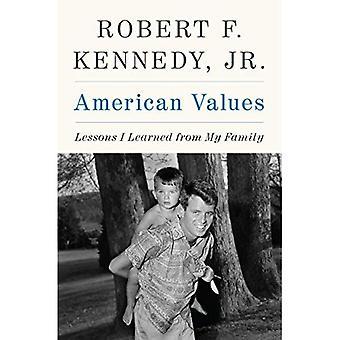 Amerikanske verdier: Lærdom jeg lært av familien min