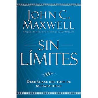 Sin Limites: Libere El Mximo de Su Capacidad