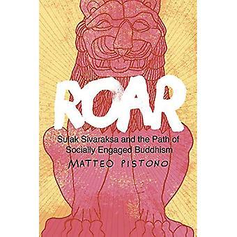 Roar: Sulak Sivaraksa och sökvägen till socialt engagerad Buddhism