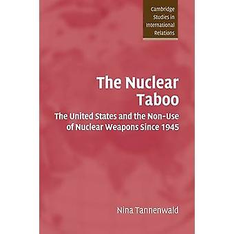 Nuclear Taboo by Nina Tannenwald