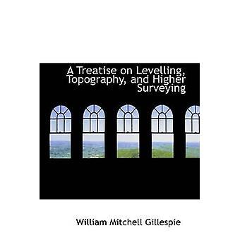 En avhandling på utjevning topografi og høyere kartlegging av Gillespie & William Mitchell