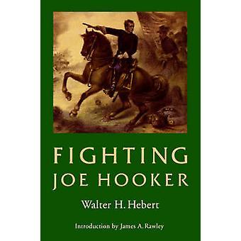 Fighting Joe Hooker by Hebert & Walter & H.