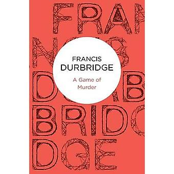 A Game of Murder by Durbridge & Francis