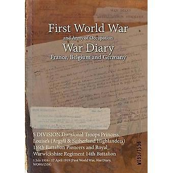 5 Divisione truppe divisionali principessa Louises Argyll Sutherland Highlanders 16 ° battaglione pionieri e Royal Warwickshire reggimento 14 ° Battaglione 1° luglio 1916 17 aprile 1919 prima guerra mondiale di WO951538