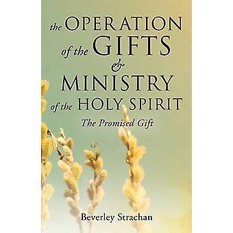 De werking van het ministerie van de gaven van de Heilige Geest door Strachan & Beverley