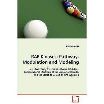 RAF Kinases Pathway Modulation and Modeling by Robubi & Armin