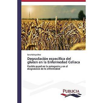 Degradacin especfica del gluten nl la Enfermedad Celiaca door Vallejo Diez Sara