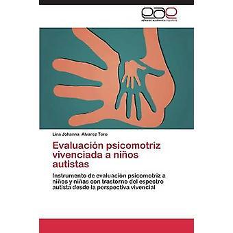 Evaluacion Psicomotriz Vivenciada ein Ninos Autistas von Alvarez Toro Lina Johanna