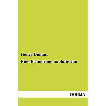 Eine Erinnerung an Solferino by Dunant & Henry