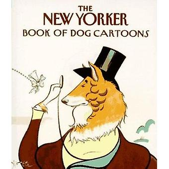-The New Yorker - Book of Dog Cartoons by The New Yorker - 97806797654