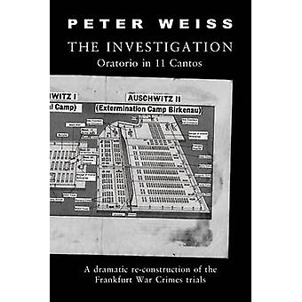 The Investigation - Oratorio in Eleven Cantos (New edition) by Peter W