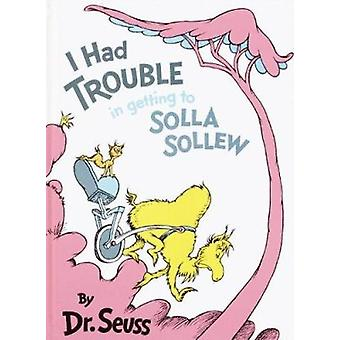 I Had Trouble Getting to Solla Sollew by Seuss - Dr. - 9780808524922