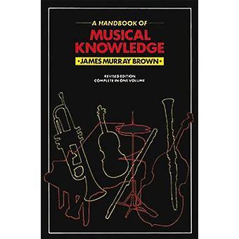 Handbook of Musical Knowledge by J. Murray Brown - 9780857360151 Book