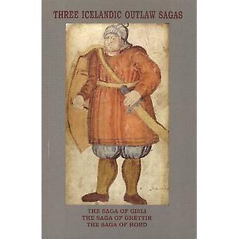 Three Icelandic Outlaw Sagas -  -The Saga of Gisli - -  -The Saga of Gret
