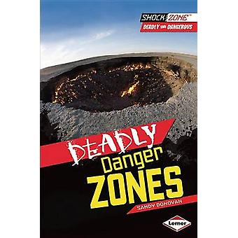 Deadly Danger Zones by Sandy Donovan - 9781467708906 Book