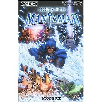 Legend of the Mantamaji Book Three by Eric Dean Seaton - Brandon Pala