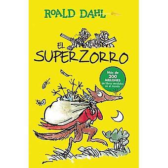 El Superzorro / Fantastic Mr. Fox by Roald Dahl - 9786073140454 Book