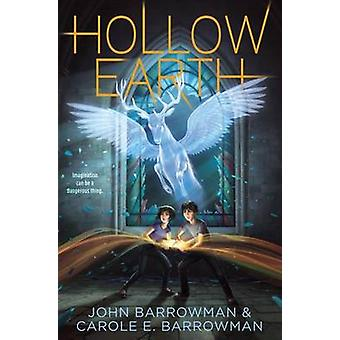 Hollow Earth by John Barrowman - Carole E Barrowman - 9781442458529 B