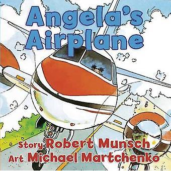 Angela's Airplane by Robert Munsch - Michael Martchenko - 97815545182