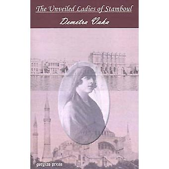 The Unveiled Ladies of Stamboul by Vaka & Demetra