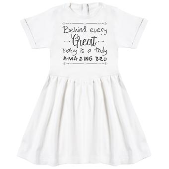 Behind Every Great Baby Is A Truly Amazing Bro Baby Dress