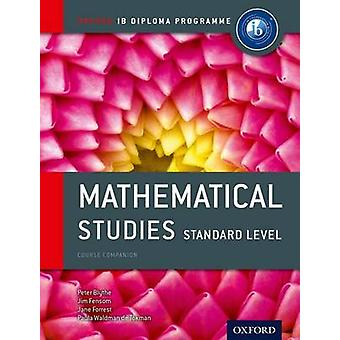 Oxford IB Diploma Programme Mathematical Studies Standard L by Peter Blythe