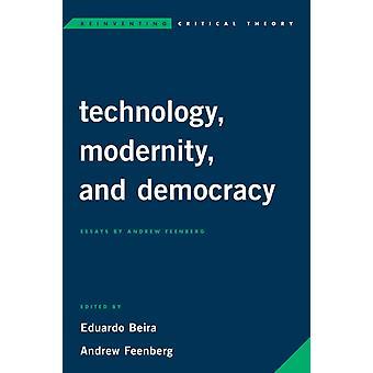 Technology Modernity and Democracy by Eduardo Beira
