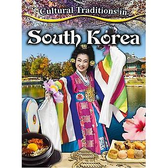 Cultural Traditions in South Korea by Lisa Dalrymple - 9780778780922