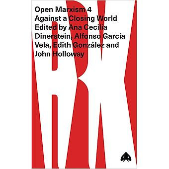 Open Marxism 4Against a Closing World by Dinerstein & Ana Cecilia