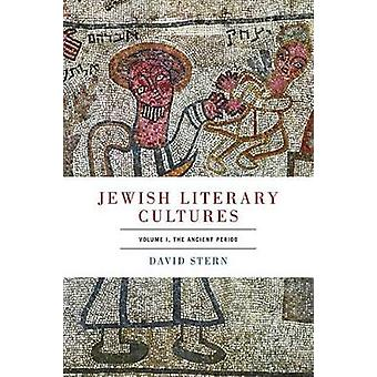 Jewish Literary Cultures Volume 1 The Ancient Period by Stern & David