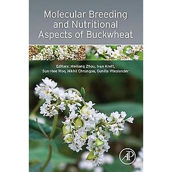 Molecular Breeding and Nutritional Aspects of Buckwheat by Zhou & Meiliang