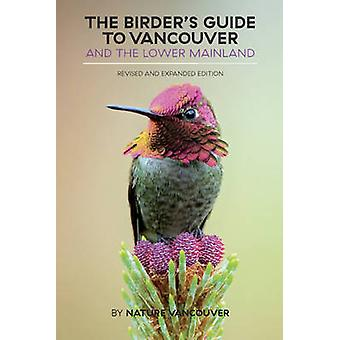 Birders Guide to Vancouver amp the Lower Mainland by Nature Vancouver