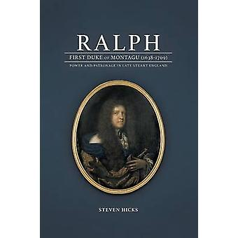 Ralph 1st Duke of Montagu 16381709 by Hicks & Steven