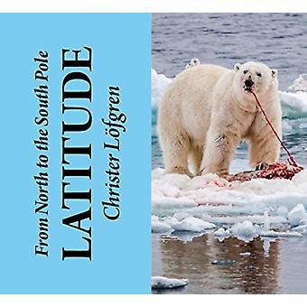 Du Nord au Pôle Sud Latitude par Christer Lofgren
