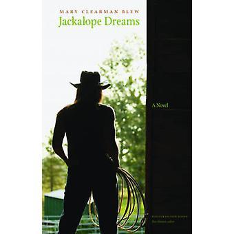 Jackalope Dreams esittäjä Mary Clearman puhalsi - 9780803237681 kirja