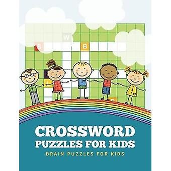 Crossword Puzzles for Kids Brain Puzzles for Kids by Coad & Dorothy