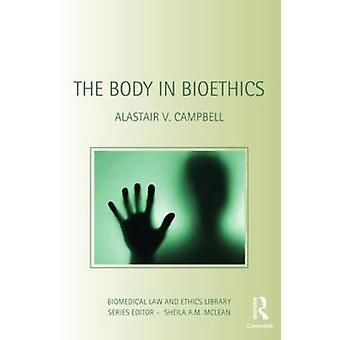 The Body in Bioethics by Campbell & Alastair V.