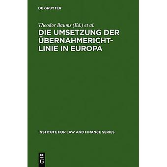 Die Umsetzung der bernahmerichtlinie in Europa by Baums & Theodor