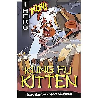EDGE - I HERO - Toons - Kung Fu Kitten by Steve Barlow - 9781445159188 B