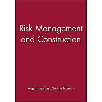 Risk Management and Construction by Norman & George