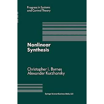 Nonlinear Synthesis  Proceedings of a IIASA Workshop held in Sopron Hungary June 1989 by Byrnes & C.I.
