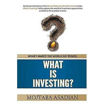 What Is Investing by ASADIAN & MOJTABA
