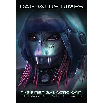Daedalus Rimes  The First Galactic War by Lewis & Howard W.