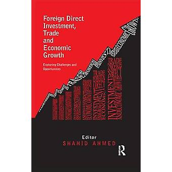 Foreign Direct Investment Trade and Economic Growth  Challenges and Opportunities by Ahmed & Shahid
