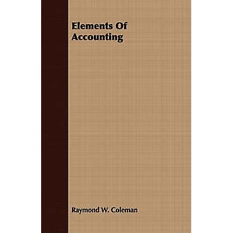 Elements Of Accounting by Coleman & Raymond W.